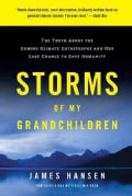 Storms of My Grandchildren: The Truth About the Coming Climate Catastrophe and Our Last Chance to Save Humanity (Paperback)