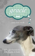 Gracie Wants to Know: A Puppy's Lessons in Life, Family, & Faith (Paperback)