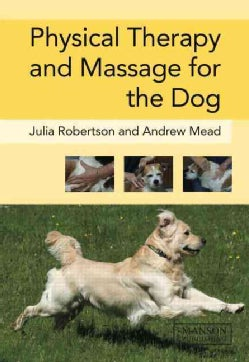 Physical Therapy and Massage for the Dog (Hardcover)