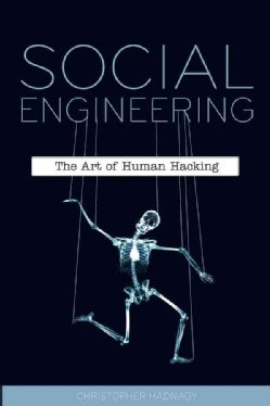 Social Engineering: The Art of Human Hacking (Paperback)