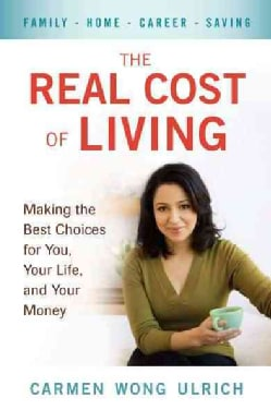 The Real Cost of Living: Making the Best Choices for You, Your Life, and Your Money (Paperback)