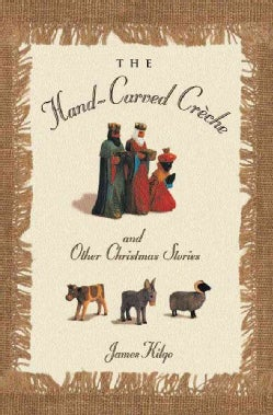 The Hand-carved Creche and Other Christmas Memories (Paperback)