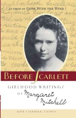 Before Scarlett: Girlhood Writings of Margaret Mitchell (Paperback)