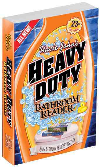 Uncle John's Heavy Duty Bathroom Reader (Paperback)