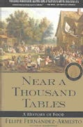 Near a Thousand Tables: A History of Food (Paperback)