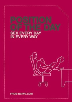 Position of the Day: Sex Every Day in Every Way (Paperback)