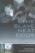 The Slave Next Door: Human Trafficing and Slavery in America Today (Paperback)