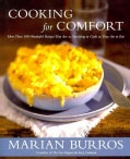 Cooking for Comfort: More Than 100 Wonderful Recipes That Are as Satisfying to Cook as They Are to Eat (Paperback)