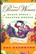 The Pioneer Woman: Black Heels to Tractor Wheels (Hardcover)