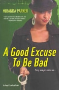 A Good Excuse To Be Bad (Paperback)