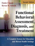 Functional Behavioral Assessment, Diagnosis, and Treatment: A Complete System for Education and Mental Health Settings