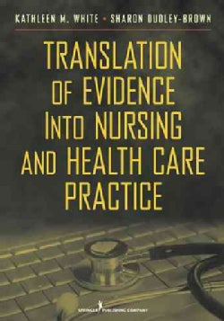 Translation of Evidence into Nursing and Health Care Practice (Paperback)