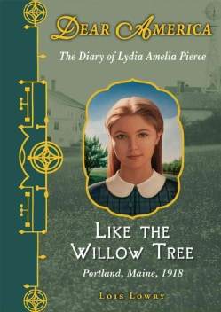 Like the Willow Tree: The Diary of Lydia Amelia Pierce (Hardcover)