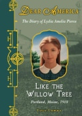 Like the Willow Tree: The Diary of Lydia Amelia Pierce (Hardcover)
