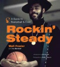 Rockin' Steady: A Guide to Basketball and Cool (Hardcover)