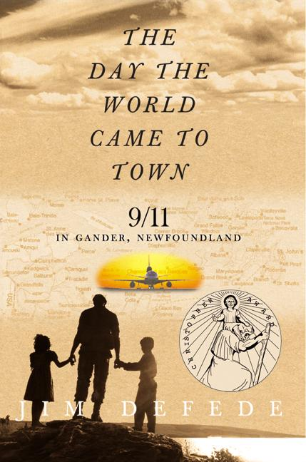 The Day the World Came to Town: 9/11 In Gander, Newfoundland (Paperback)