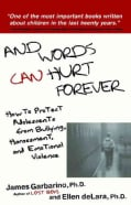 And Words Can Hurt Forever: How to Protect Adolescents from Bullying, Harassment, and Emotional Violence (Paperback)