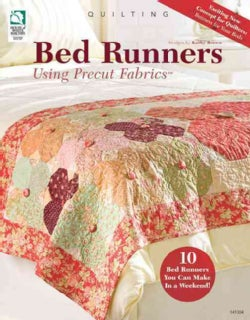 Bed Runners Using Precut Fabrics (Paperback)