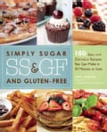 Simply Sugar and Gluten-Free: 180 Easy and Delicious Recipes You Can Make in 20 Minutes or Less (Paperback)