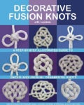Decorative Fusion Knots: A Step-by-Step Illustrated Guide to New and Unique Ornamental Knots (Paperback)