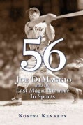 56: Joe DiMaggio and the Last Magic Number in Sports (Hardcover)