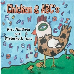 MRS. MARTINEZ & KINDERROCK BAND - CHICKEN & ABC'S