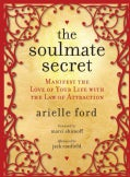 The Soulmate Secret: Manifest the Love of Your Life With the Law of Attraction (Paperback)