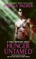 Hunger Untamed: A Feral Warriors Novel (Paperback)
