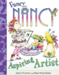 Fancy Nancy: Aspiring Artist (Hardcover)