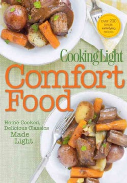Cooking Light Comfort Food: Home-Cooked, Delicious Classics, Made Light (Paperback)