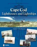 Cape Cod Lighthouses and Lightships (Hardcover)