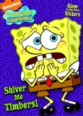 Shiver Me Timbers!: A Glow in the Dark Sticker Book (Paperback)