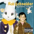 Rob Schneider - Registered Offender (Parental Advisory)