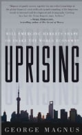 Uprising: Will Emerging Markets Shape or Shake the World Economy? (Hardcover)