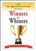 The Top 10 Distinctions Between Winners and Whiners (Hardcover)