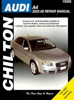 Chilton's Audi A4 2002-08 Repair Manual: Covers U.s. and Canadian Models of Audi A4 Sedan, Avant and Cabriolet 1.... (Paperback)