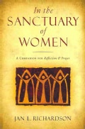 In the Sanctuary of Women: A Companion for Reflection & Prayer (Paperback)