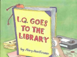 I. Q. Goes to the Library (Hardcover)