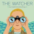 The Watcher: Jane Goodall's Life With the Chimps (Hardcover)