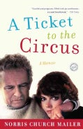 A Ticket to the Circus: A Memoir (Paperback)