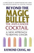 Beyond the Magic Bullet: The Anti-Cancer Cocktail (Paperback)