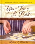 Your Time to Bake: A Novice's Cookbook for the Novice Baker (Hardcover)