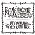 Ray & The Pariah Dogs Lamontagne - God Willin' & The Creek Don't Rise