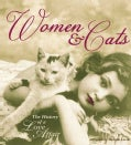 Women & Cats: The History of a Love Affair (Hardcover)