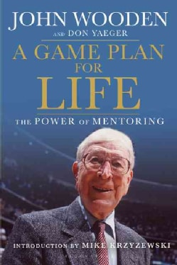 A Game Plan for Life: The Power of Mentoring (Paperback)