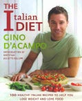 The Italian Diet: Over 100 Healthy Italian Recipes to Help You Lose Weight and Love Food (Paperback)