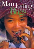 Man Eating Bugs: The Art and Science of Eating Insects (Paperback)