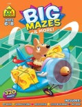 Big Mazes & More: Ages 6-8 (Paperback)