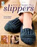 Knit a Dozen Plus Slippers (Paperback)