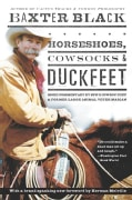 Horseshoes, Cowsocks & Duckfeet: More Commentary by Npr's Cowboy Poet & Former Large Animal Veterinarian (Paperback)